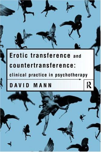 Erotic Transference and Countertransference by David   Mann