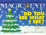 Do You See What I See?: 3D Christmas Surprises from the Magic Eye: 3D Illusions