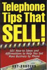 Telephone Tips That Sell: 501 How To Ideas And Affirmations To Help You Get More Business By Phone