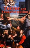 Terror and Transformation: The Ambiguity of Relgion in Psychoanalytic Perspective