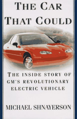 The Car That Could: The Inside Story of GM's Revolutionary Electric Vehicle