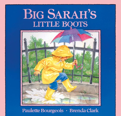 Big Sarah's Little Boots by Paulette Bourgeois