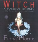 Witch: A Magikal Journey- A Hip Guide to Modern Witchcraft