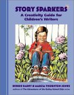 Story Sparkers: A Creativity Guide for Children's Writers