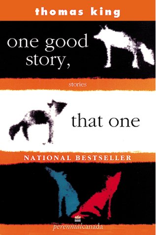 One Good Story, That One by Thomas King