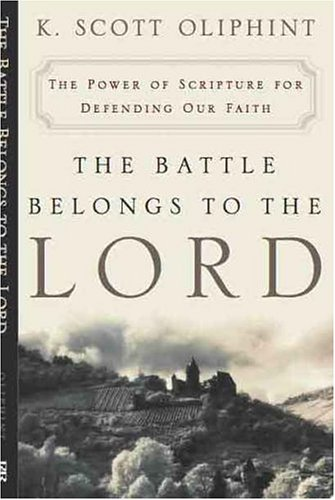The Battle Belongs to the Lord by K. Scott Oliphint
