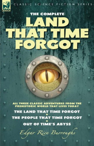 The Complete Land that Time Forgot by Edgar Rice Burroughs
