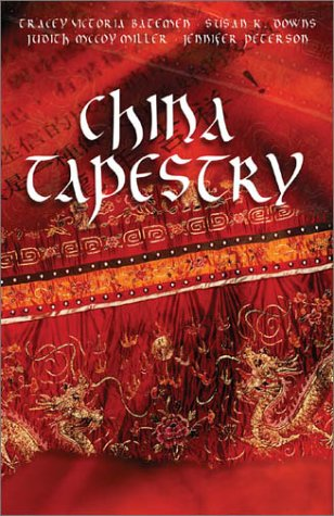 China Tapestry: Bindings of the Heart/A Length of Silk/The Golden Cord/The Crimson Brocade