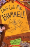 Don't Call Me Ishmael! by Michael Gerard Bauer