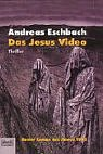 Das Jesus Video by Andreas Eschbach