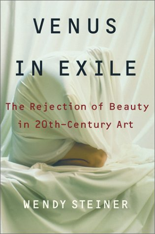 Free download Venus in Exile: The Rejection of Beauty in Twentieth-Century Art PDF by Wendy Steiner