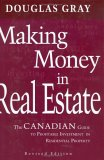Making Money In Real Estate: The Canadian Guide To Profitable Investment In Residential Property