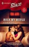 Rock My World (The Wrong Bed) (Harlequin Blaze #215)