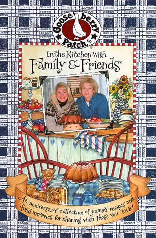 In the Kitchen With Family & Friends: An Anniversary Collection of Yummy Recipes & Fond Memories for Sharing With Those You Love!