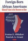 Foreign-Born African Americans: Silenced Voices in the Discourse on Race