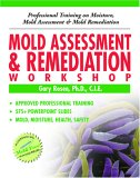 Mold Assessment & Remediation Workshop: Professional Training On Moisture, Mold Assessment And Mold Remediation
