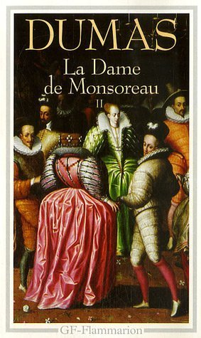 La dame de Monsoreau, Tome 2 (The Last Valois, #2)