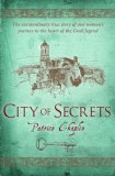 City of Secrets: The Extraordinary True Story of the Woman Who Found Herself at the Heart of the Grail