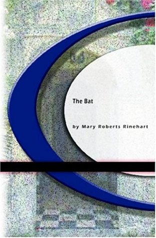 The Bat by Mary Roberts Rinehart