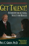 Get Talent: Interview For Actions, Select For Results