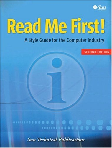 Read Me First! a Style Guide for the Computer Industry by Sun Technical Publications