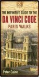 The Definitive Guide To The Da Vinci Code: Paris Walks