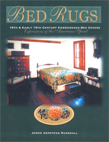 Bed Rugs: 18th And Early 19th Century Embroidered Bed Covers: Expressions Of The American Spirit