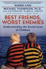 Best Friends, Worst Enemies by Michael Thompson
