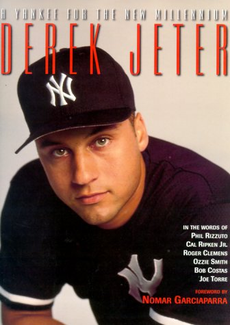 Derek Jeter: A Yankee for the New Millennium
