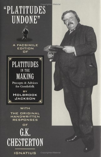 """Platitudes Undone: A Facsimile Edition of Holbrook Jackson's """"Platitudes in the Making"""" with Original Handwritten Responses by G.K. Chesterton."""