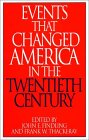 "Events That Changed America in the Twentieth Century (The Greenwood Press ""Events That Changed America"" Series)"