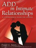 A.D.D. In Intimate Relationships: A Comprehensive Guide for Couples