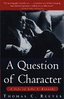 A Question of Character: A Life of John F. Kennedy