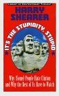 It's the Stupidity, Stupid: Why (Some) People Hate Clinton and Why the Rest of Us Have to Watch (Library of Contemporary Thought)