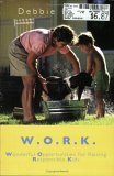 W.O.R.K.: Wonderful Opportunities for Raising Responsible Kids