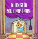 A Mouse in Solomon's House: A Child's Book of Wisdom