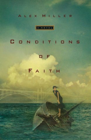 Conditions of Faith by Alex Miller