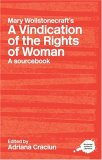 Mary Wollstonecraft's a Vindication of the Rights of Woman: A Sourcebook