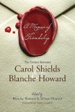 A Memoir of Friendship: The Letters Between Carol Shields and Blanche Howard