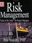 Risk Management: Tricks of the Trade for Project Managers: A Course in a Book [Trademark Symbol]