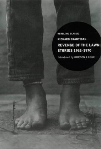 Revenge of the Lawn: Stories, 1962-1970 (Rebel Inc. Classics)