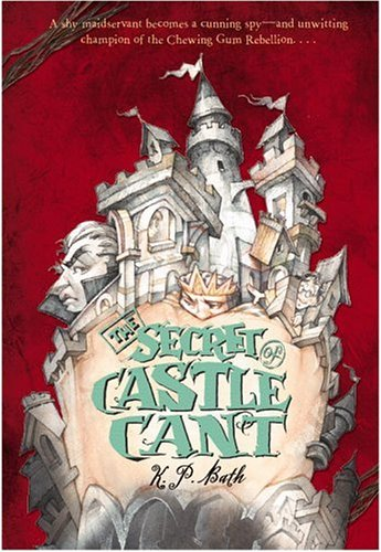 The Secret of Castle Cant by K.P. Bath