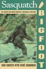 Sasquatch/Bigfoot: The Search for North America's Incredible Creature