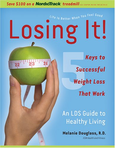 Losing It!: An Lds Guide to Healthy Living