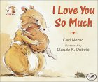 I Love You So Much by Carl Norac