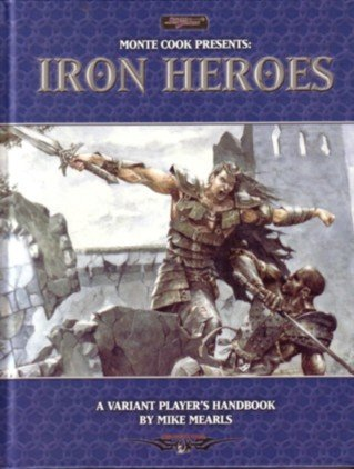 Monte Cook Presents Iron Heroes