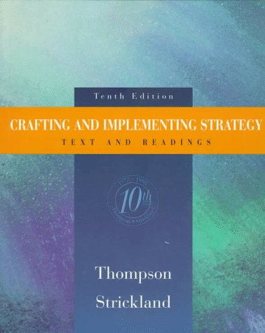 Crafting and Implementing Strategy by Arthur A. Thompson Jr.