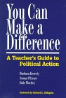 You Can Make a Difference: A Teacher's Guide to Political Action