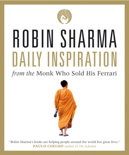 Daily Inspiration from The Monk Who Sold His Ferrari by Robin S. Sharma