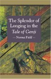 The Splendor Of Longing In The Tale Of Genji